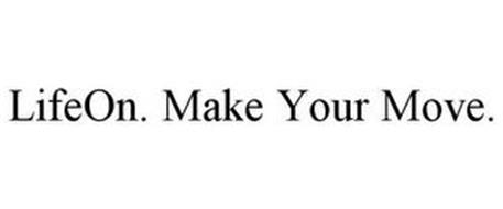LIFEON. MAKE YOUR MOVE.