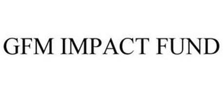 GFM IMPACT FUND