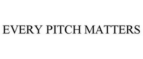 EVERY PITCH MATTERS