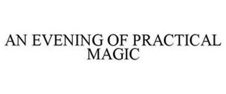 AN EVENING OF PRACTICAL MAGIC