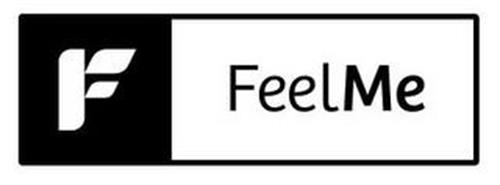 F FEEL ME