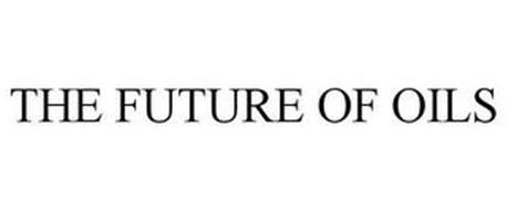 THE FUTURE OF OILS