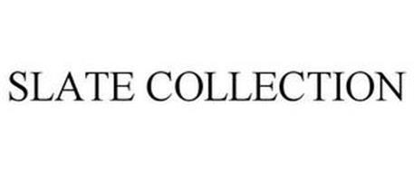 SLATE COLLECTION