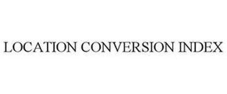 LOCATION CONVERSION INDEX