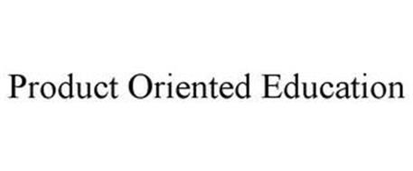 PRODUCT ORIENTED EDUCATION