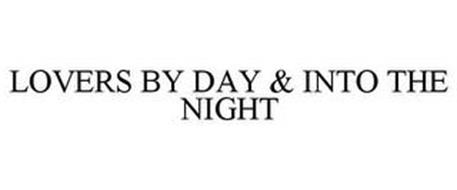 LOVERS BY DAY & INTO THE NIGHT
