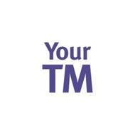 YOUR TM