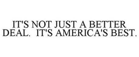 IT'S NOT JUST A BETTER DEAL. IT'S AMERICA'S BEST.