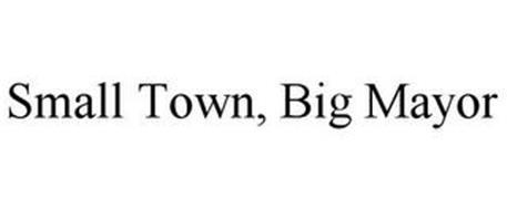 SMALL TOWN, BIG MAYOR