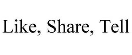 LIKE, SHARE, TELL