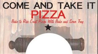 COME AND TAKE IT PIZZA BAKE TO RISE CRUST PIZZA WITH BAKE AND SERVE TRAY