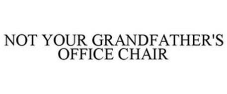 NOT YOUR GRANDFATHER'S OFFICE CHAIR