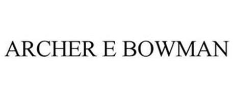 ARCHER E BOWMAN