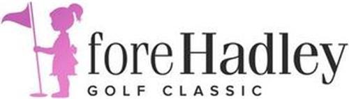 FORE HADLEY GOLF CLASSIC