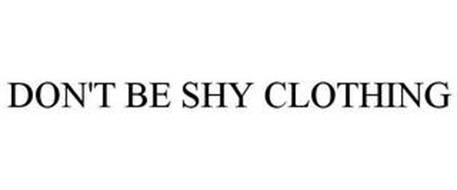 DON'T BE SHY CLOTHING