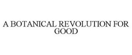 A BOTANICAL REVOLUTION FOR GOOD