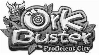 ORK BUSTER PROFICIENT CITY