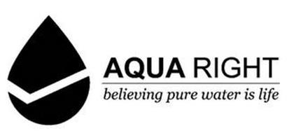 AQUA RIGHT BELIEVING PURE WATER IS LIFE