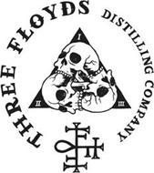 THREE FLOYDS DISTILLING COMPANY FFF I II III