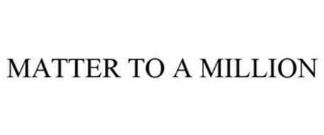 MATTER TO A MILLION
