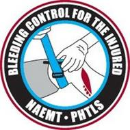 BLEEDING CONTROL FOR THE INJURED NAEMT · PHTLS