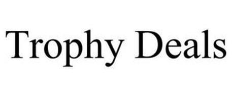 TROPHY DEALS