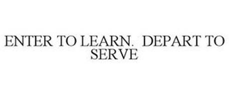 ENTER TO LEARN. DEPART TO SERVE