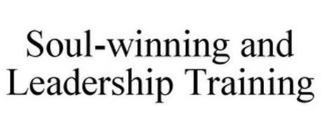 SOUL-WINNING AND LEADERSHIP TRAINING