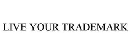 LIVE YOUR TRADEMARK