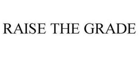 RAISE THE GRADE