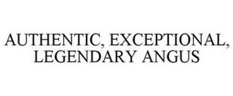 AUTHENTIC, EXCEPTIONAL, LEGENDARY ANGUS