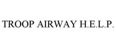 TROOP AIRWAY H.E.L.P.