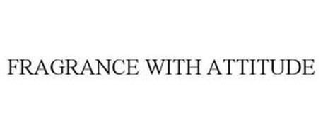 FRAGRANCE WITH ATTITUDE