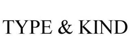 TYPE & KIND