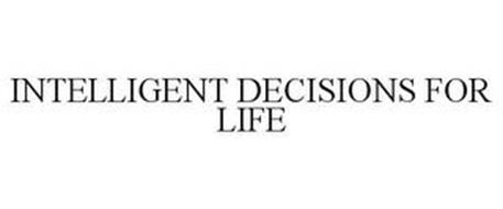INTELLIGENT DECISIONS FOR LIFE