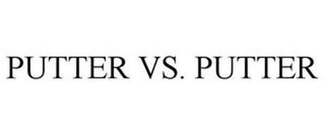 PUTTER VS. PUTTER