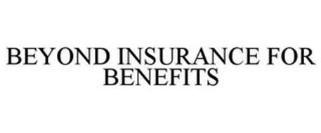 BEYOND INSURANCE FOR BENEFITS