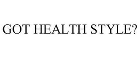 GOT HEALTH STYLE?