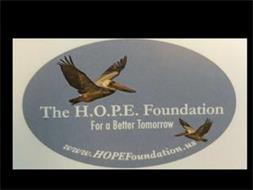 THE H.O.P.E. FOUNDATION FOR A BETTER TOMORROW WWW.HOPEFOUNDATION.US