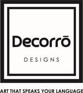 DECORRO DESIGNS ART THAT SPEAKS YOUR LANGUAGE