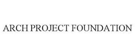 ARCH PROJECT FOUNDATION