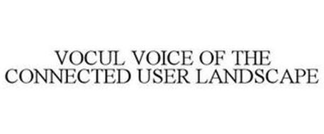 VOCUL VOICE OF THE CONNECTED USER LANDSCAPE