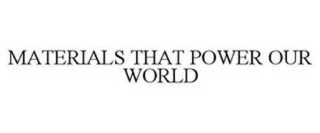 MATERIALS THAT POWER OUR WORLD