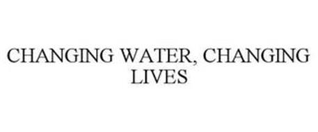 CHANGING WATER, CHANGING LIVES