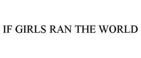 IF GIRLS RAN THE WORLD