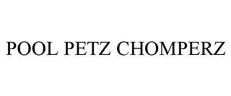 POOL PETZ CHOMPERZ