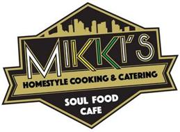 MIKKI'S HOMESTYLE COOKING & CATERING SOUL FOOD CAFE