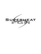 SUPERHEAT FGH
