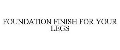 FOUNDATION FINISH FOR YOUR LEGS