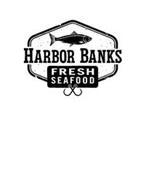 HARBOR BANKS FRESH SEAFOOD